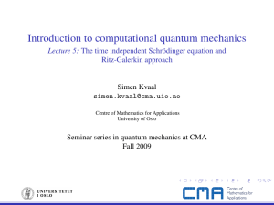 Introduction to computational quantum mechanics Lecture 5: Ritz-Galerkin approach