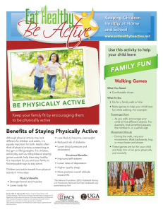 FAMILY FUN BE PHYSICALLY ACTIVE Keeping Children Healthy at Home
