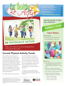 FAMILY FUN BE PHYSICALLY ACTIVE Current Physical Activity Trends Keeping Children