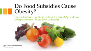 Do Food Subsidies Cause Obesity? Darren Hudson, Combest Endowed Chair of Agricultural