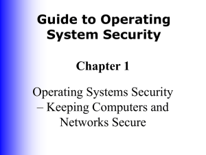 Guide to Operating System Security Chapter 1 Operating Systems Security