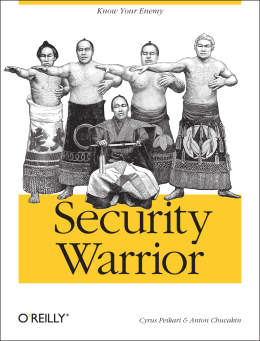 Security Warrior Know Your Enemy Cyrus Peikari & Anton Chuvakin