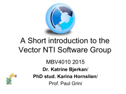 A Short introduction to the Vector NTI Software Group MBV4010 2015