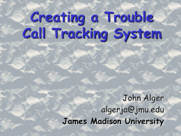 Creating a Trouble Call Tracking System John Alger