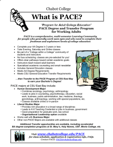 What is PACE? Chabot College P PACE Degree and Transfer Program