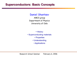 Superconductors: Basic Concepts Daniel Shantsev • AMCS group