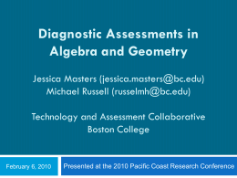 Diagnostic Assessments in Algebra and Geometry