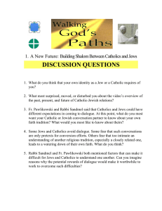 DISCUSSION QUESTIONS 1. A New Future: Building Shalom Between Catholics and Jews