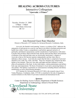 "HEALING ACROSS CULTURES Interactive Colloquium Join Honored Guest Ram Manohar ""Ayurveda: A Primer"""