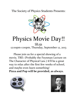 Physics Movie Day!! The Society of Physics Students Presents:
