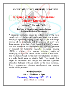 Keeping a Magnetic Resonance Imager Knocking Joseph P. Hornak, Ph.D.