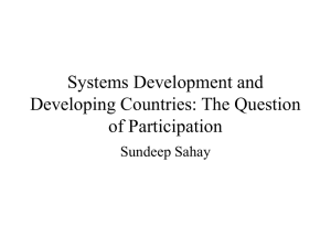 Systems Development and Developing Countries: The Question of Participation Sundeep Sahay
