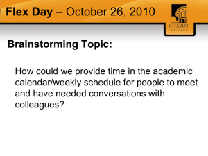 Flex Day – October 26, 2010 Brainstorming Topic: