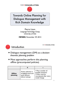 • Towards Online Planning for Dialogue Management with Rich Domain Knowledge