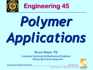 Polymer Applications Engineering 45 Bruce Mayer, PE