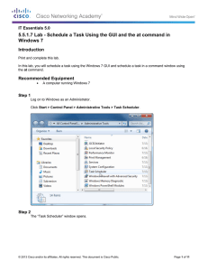 5.5.1.7 Lab - Schedule a Task Using the GUI and... Windows 7 Introduction IT Essentials 5.0