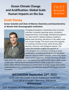 Scott Doney Ocean Climate Change  and Acidification: Global‐Scale  Human Impacts on the Sea