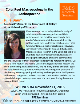 Julia Baum Coral Reef Macroecology in the  Anthropocene Assistant Professor in the Department of Biology