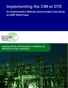 Implementing the CIM at DTE An Implementation Methods Subcommittee Case Study