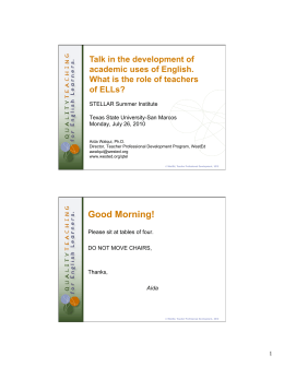Talk in the development of academic uses of English. of ELLs?