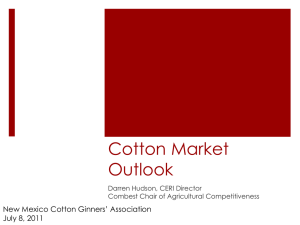 Cotton Market Outlook New Mexico Cotton Ginners' Association July 8, 2011
