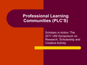 Professional Learning Communities (PLC'S) Scholars in Action: The 2011 UNI Symposium on
