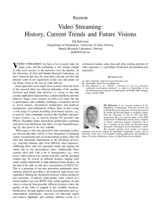 Video Streaming: History, Current Trends and Future Visions Keynote