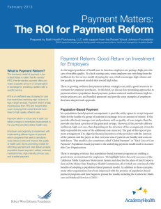 The ROI for Payment Reform Payment Matters: