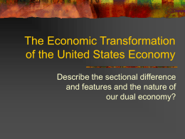 The Economic Transformation of the United States Economy Describe the sectional difference