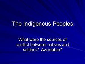 The Indigenous Peoples What were the sources of conflict between natives and