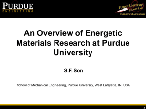 An Overview of Energetic Materials Research at Purdue University S.F. Son