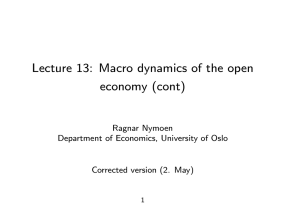 Lecture 13: Macro dynamics of the open economy (cont) Ragnar Nymoen