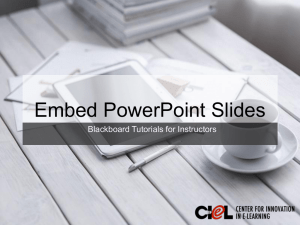 Embed PowerPoint Slides Blackboard Tutorials for Instructors