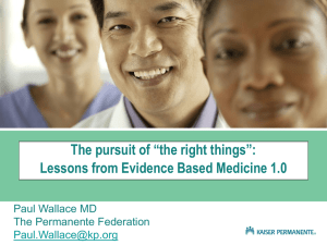 "The pursuit of ""the right things"": Paul Wallace MD The Permanente Federation"