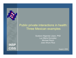 INSP CISS Public private interactions in health: Three Mexican examples