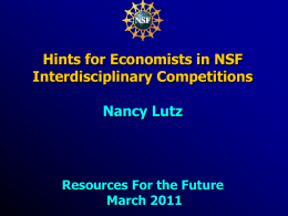 Hints for Economists in NSF Interdisciplinary Competitions Nancy Lutz