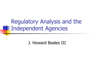 Regulatory Analysis and the Independent Agencies J. Howard Beales III