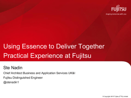 Using Essence to Deliver Together Practical Experience at Fujitsu Ste Nadin