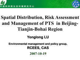 Spatial Distribution, Risk Assessment and Management of PTS in Beijing- Tianjin-Bohai Region 2007-10-19