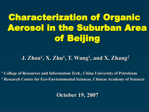 Characterization of Organic Aerosol in the Suburban Area of Beijing J. Zhou