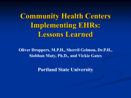 Community Health Centers Implementing EHRs: Lessons Learned Portland State University