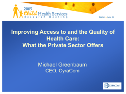 Improving Access to and the Quality of Health Care: Michael Greenbaum