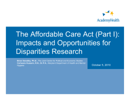 The Affordable Care Act (Part I): Impacts and Opportunities for Disparities Research