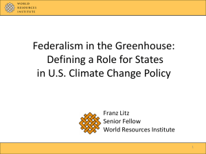Federalism in the Greenhouse: Defining a Role for States Franz Litz