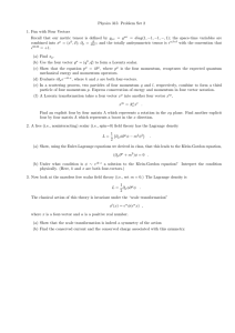 Physics 315: Problem Set 2 1. Fun with Four Vectors = g