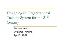 Designing an Organizational Training System for the 21 Century st