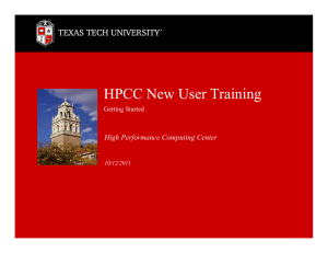HPCC New User Training High Performance Computing Center Getting Started 10/12/2011