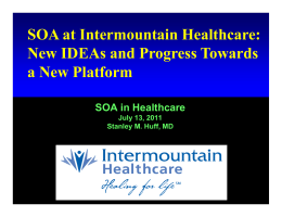 SOA at Intermountain Healthcare: New IDEAs and Progress Towards a New Platform