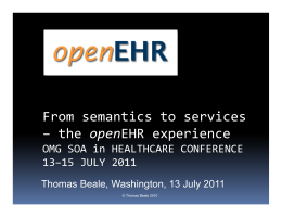 From semantics to services – the openEHR experience 13–15 JULY 2011