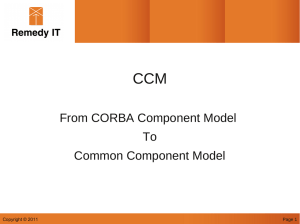 CCM From CORBA Component Model To Common Component Model